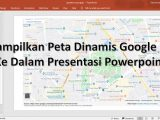 peta google maps ke powerpoint